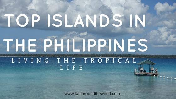Islands in the Philippines Karlaroundtheworld