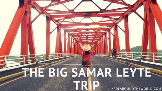 Karlaroundtheworld-Samar-Leyte