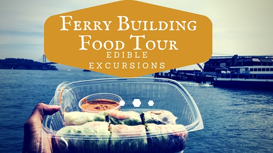 Ferry Building Edible Excursions