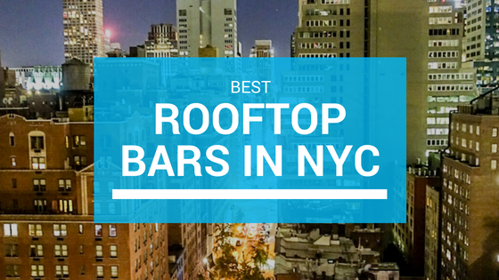 Best Rooftop Bars In NYC Karla Around The World - The 12 best rooftop bars and patios in canada
