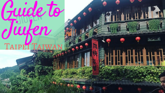 best guide of jiufen taiwan what to see eat and do in jiufen