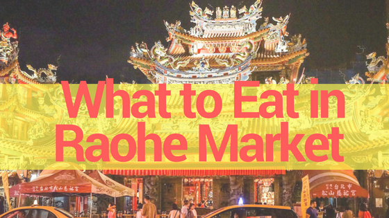 Must-Eat-in-Raohe-Market