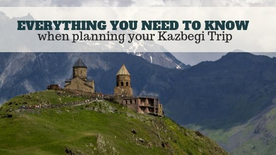 Kazbegi Travel Guide