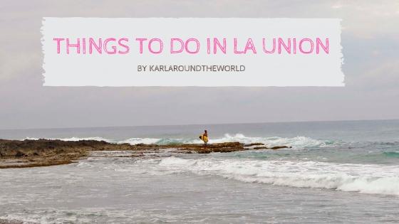 Things to Do in La Union - Lakbay Norte 9